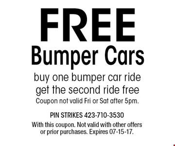 FREE Bumper Cars. With this coupon. Not valid with other offers or prior purchases. Expires 07-15-17.