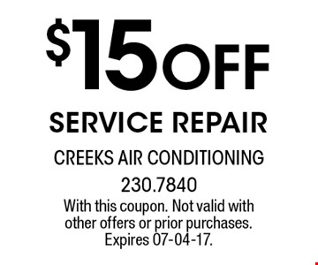 $15 Off service repair. With this coupon. Not valid with other offers or prior purchases. Expires 07-04-17.