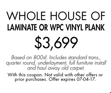Whole House of Laminate OR WPC VINYL PLANK