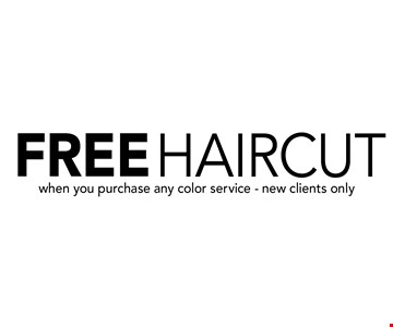 free haircutwhen you purchase any color service - new clients only. Expires 07-06-17