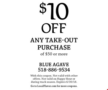 $10 OFF Any Take-out purchase of $50 or more. With this coupon. Not valid with other offers. Not valid on Happy Hour or during track season. Expires 6/30/18.Go to LocalFlavor.com for more coupons.
