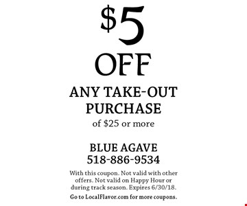$5 OFF Any Take-out purchase of $25 or more. With this coupon. Not valid with other offers. Not valid on Happy Hour or during track season. Expires 6/30/18.Go to LocalFlavor.com for more coupons.