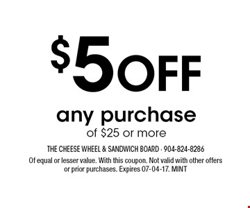 $5 Off any purchase of $25 or more. Of equal or lesser value. With this coupon. Not valid with other offers or prior purchases. Expires 07-04-17. MINT
