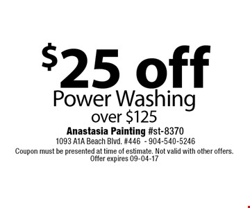 $25 off Power Washing over $125. Coupon must be presented at time of estimate. Not valid with other offers. Offer expires 09-04-17