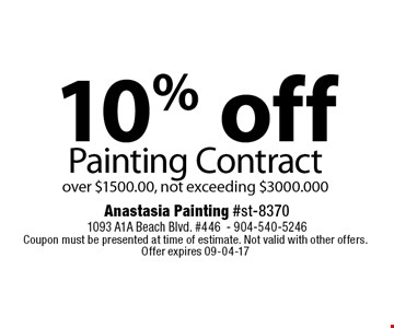 10% off Painting Contract over $1500.00, not exceeding $3000.000. Coupon must be presented at time of estimate. Not valid with other offers. Offer expires 09-04-17