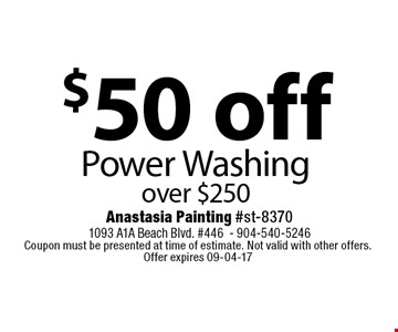 $50 off Power Washing over $250. Coupon must be presented at time of estimate. Not valid with other offers. Offer expires 09-04-17