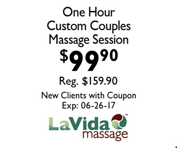 $99.90 One Hour Custom Couples Massage Session. New Clients with Coupon Exp: 06-26-17