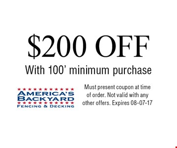 $200 OFF With 100' minimum purchase. Must present coupon at time