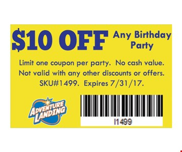 $10 OFF Any Birthday Party. Limit one coupon per party. no cash value. not valid with any other discounts or offers. SKU# 1499. Expires 07-31-17.