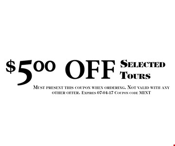 $5.00 OFF Selected Tours. Must present this coupon when ordering. Not valid with any other offer. Expires 07-04-17 Coupon code MINT