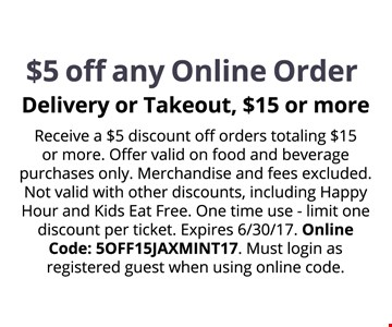 $5 OFF any online order delivery or takeout, $15 or more. Receive a $5 discount off orders totaling $15 or more. Offer valid on food and beverage purchases only. Merchandise and fees excluded. Not valid with other discounts, including Happy Hour and Kids Eat Free. One time use -limit one discount per ticket. Online Code: 5OFF15JAXMINT17. Must login as registered guest when using online code. Expires 07-04-17.