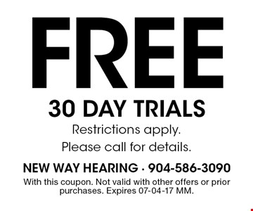 Free 30 day trialsRestrictions apply.Please call for details.. With this coupon. Not valid with other offers or prior purchases. Expires 07-04-17 MM.