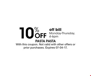 10% OFF off bill Monday-Thursday, 4-6pm. With this coupon. Not valid with other offers or prior purchases. Expires 07-04-17.