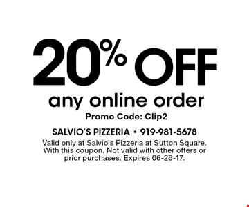 20% OFF any online orderPromo Code: Clip2. Valid only at Salvio's Pizzeria at Sutton Square.With this coupon. Not valid with other offers or prior purchases. Expires 06-26-17.