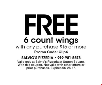 FREE 6 count wingswith any purchase $15 or morePromo Code: Clip4. Valid only at Salvio's Pizzeria at Sutton Square.With this coupon. Not valid with other offers or prior purchases. Expires 06-26-17.