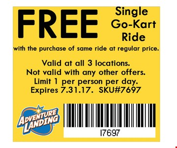 Free Single Go-Kart Ride with the purchase of same ride at regular price. . Valid at all 3 locations. Not valid with any other offers. Limit 1 per person per day. Expires 07-31-17. SKU#7697
