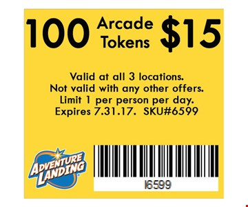 100 Arcade Tokens $15. Valid at all 3 locations. Not valid with any other offers. Limit 1 per person per day. Expires 07-31-17. SKU#6599.