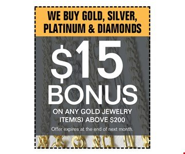 we buy gold, silver, platinum & diamonds$15 bonus on any gold jewelry items above $200. offer expires 06-30-17