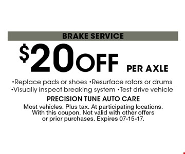 $20 Off per axle brakE service. Most vehicles. Plus tax. At participating locations. With this coupon. Not valid with other offers or prior purchases. Expires 07-15-17.