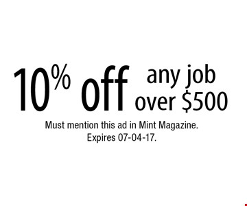 10% off any job over $500. Must mention this ad in Mint Magazine. Expires 07-04-17.