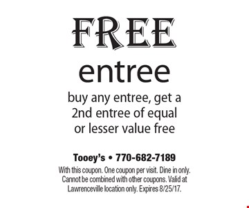 Free entree. Buy any entree, get a 2nd entree of equal or lesser value free. With this coupon. One coupon per visit. Dine in only. Cannot be combined with other coupons. Valid at Lawrenceville location only. Expires 8/25/17.
