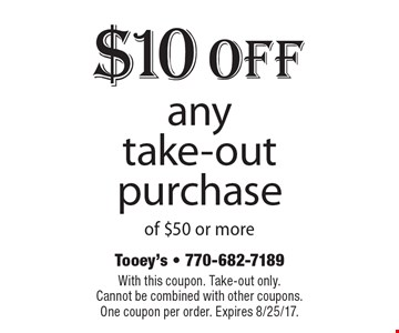 $10 Off any take-out purchase of $50 or more. With this coupon. Take-out only. Cannot be combined with other coupons. One coupon per order. Expires 8/25/17.