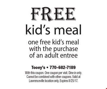 Free kid's meal. One free kid's meal with the purchase of an adult entree. With this coupon. One coupon per visit. Dine in only. Cannot be combined with other coupons. Valid at Lawrenceville location only. Expires 8/25/17.