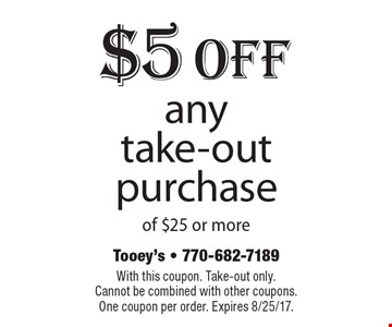 $5 Off any take-out purchase of $25 or more. With this coupon. Take-out only. Cannot be combined with other coupons. One coupon per order. Expires 8/25/17.