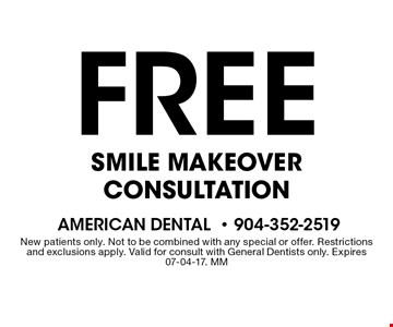 Free Smile makeover Consultation. New patients only. Not to be combined with any special or offer. Restrictions and exclusions apply. Valid for consult with General Dentists only. Expires 07-04-17. MM