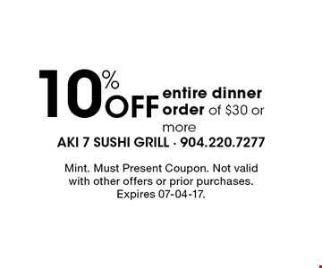 10% Off entire dinner order of $30 or more. Mint. Must Present Coupon. Not valid with other offers or prior purchases. Expires 07-04-17.
