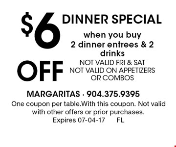 $6 Off DINNER SPECIAL. One coupon per table.With this coupon. Not valid with other offers or prior purchases. Expires 07-04-17FL