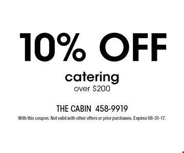 10% off catering over $200. With this coupon. Not valid with other offers or prior purchases. Expires 08-31-17.