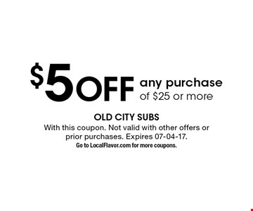 $5 Off any purchase of $25 or more. With this coupon. Not valid with other offers or prior purchases. Expires 07-04-17.Go to LocalFlavor.com for more coupons.