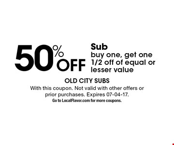 50% Off Subbuy one, get one 1/2 off of equal orlesser value . With this coupon. Not valid with other offers or prior purchases. Expires 07-04-17.Go to LocalFlavor.com for more coupons.
