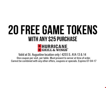 20 FREE Game tokens with any $25 purchase. Valid at St. Augustine location only | 4255 S. A1A 13 & 14One coupon per visit, per table. Must present to server at time of order.