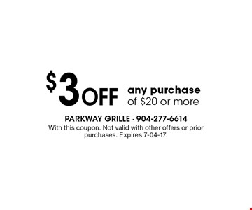 $3 Off any purchase of $20 or more. With this coupon. Not valid with other offers or prior purchases. Expires 7-04-17.