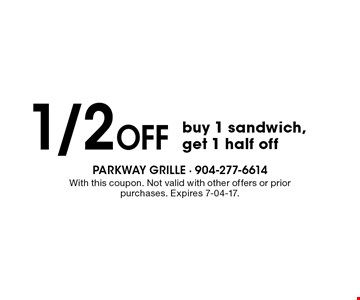 1/2 Off buy 1 sandwich, get 1 half off. With this coupon. Not valid with other offers or prior purchases. Expires 7-04-17.