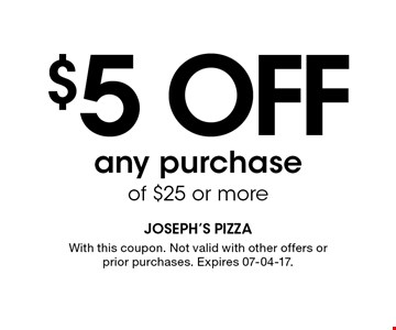 $5 OFF any purchase of $25 or more. With this coupon. Not valid with other offers or prior purchases. Expires 07-04-17.