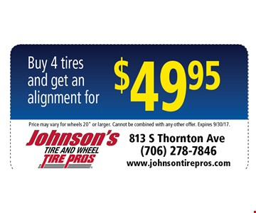 $49.95 Buy tires and get an alignment $49.95. Price may vary fro wheels 20