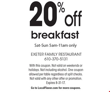 20% off breakfast Sat-Sun 5am-11am only. With this coupon. Not valid on weekends or holidays. Not including alcohol. One coupon allowed per table regardless of split checks. Not valid with any other offer or promotion. Expires 8-31-17.Go to LocalFlavor.com for more coupons.