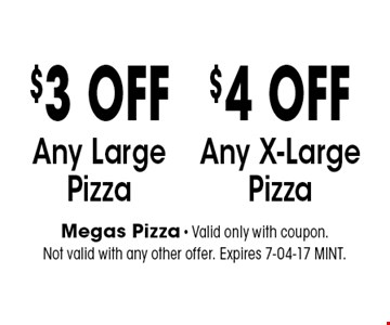 $3 OFF Any Large Pizza. Megas Pizza - Valid only with coupon. Not valid with any other offer. Expires 7-04-17 MINT.