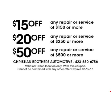 $15OFF any repair or serviceof $150 or more. Valid at Hixson location only. With this coupon. Cannot be combined with any other offer Expires 07-15-17.