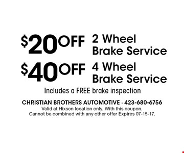 $40OFF 4 WheelBrake Service. Valid at Hixson location only. With this coupon. Cannot be combined with any other offer Expires 07-15-17.