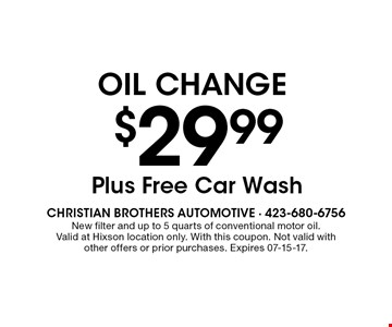 $29.99 oil change. New filter and up to 5 quarts of conventional motor oil.Valid at Hixson location only. With this coupon. Not valid with other offers or prior purchases. Expires 07-15-17.