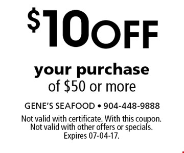 $10 off your purchase of $50 or more. Not valid with certificate. With this coupon. Not valid with other offers or specials. Expires 07-04-17.