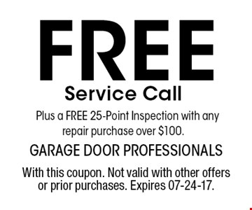 Free Service Call Plus a FREE 25-Point Inspection with any repair purchase over $100. . With this coupon. Not valid with other offers or prior purchases. Expires 07-24-17.