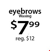 eyebrows Waxing $7.99 reg. $12. With this Clipper coupon. Not valid with other offers or prior services. Offer expires 07-24-17.