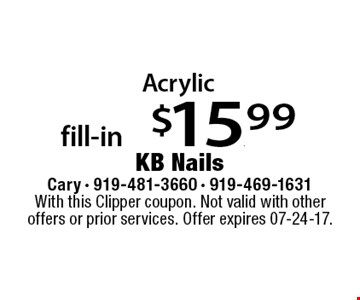 Acrylic fill-in $15.99. With this Clipper coupon. Not valid with other offers or prior services. Offer expires 07-24-17.