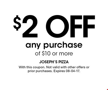 $2 OFFany purchase of $10 or more. With this coupon. Not valid with other offers or prior purchases. Expires 08-04-17.