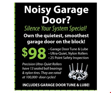 $98 Garage Door Anti-Noise Tune Up. Tune and lube with new nylon rollers..